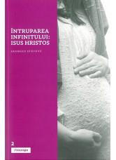 Intruparea Infinitului: Iisus Hristos Georges Steveny - Georges Steveny