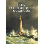 Isus, far in mijlocul oceanului - Tabita Beuca