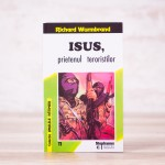 Isus, prietenul teroristilor - Richard Wurmbrand
