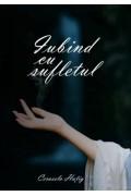 Iubind cu sufletul - Cerasela Hatig