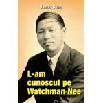 L-am cunoscut pe Watchman Nee - James Chen