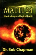Matei 24. Nimic despre sfârșitul lumii - Bob Chapman