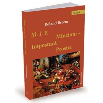 Minciuni, impostură, prostie - Roland Breeur