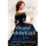 """Mirajul celebrității. Seria """"Conacul Belmont"""". Vol. 1 - Tamera Alexander"""