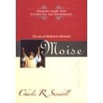 Moise. Un om al dedicarii altruiste - Charles R. Swindoll