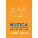 Muzica și limbajele închinării. O perspectivă biblică, misiologică și istorică - Cristian Barbosu
