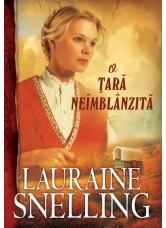 """O țară neîmblânzită. Seria """"Red River of the North"""" vol. 1 - Lauraine Snelling"""