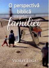 O perspectiva biblica asupra familiei - Viorel Iuga