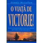 O viață de victorie! Să ne cunoaștem identitatea in Cristos și puterea ce decurge din ea - Dennis-McCallum