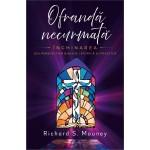 Ofrandă necurmată. Închinarea din pespectivă biblică, istorică și practică - Richard S. Maune