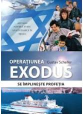 Operatiunea Exodus. Se implineste profetia. Ajutand poporul evreu sa se intoarca in Israel - Gustav Scheller