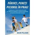 Parinti, puneti piciorul in prag! - Arlene Pellicane