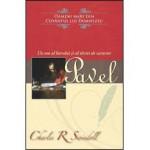 Pavel. Un om al harului si al tariei de caracter - Charles R. Swindoll