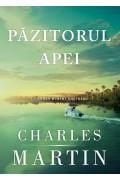Păzitorul apei (Un roman Murphy Shepherd. Cartea 1) - Charles Martin