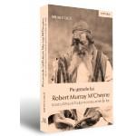 Pe urmele lui Robert Murray M Cheyne. Istoricul Misiunii Scotiene pentru evreii din Iasi - Mihai Ciuca