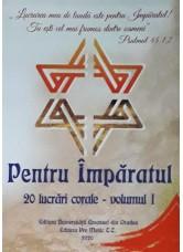 Pentru Împăratul. 20 de lucrări corale. Vol 1 - Teodor Caciora