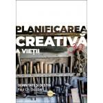 Planificarea creativă a vieții 3.0. Demnitate și destin - Paul Ch. Donders