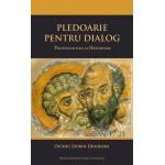 Pledoarie pentru dialog. Protestantism si ortodoxie - Ovidiu Dorin Druhora