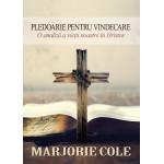 Pledoarie pentru vindecare. O analiză a vieții noastre în Hristos - Marjorie Cole