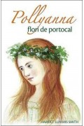 Pollyanna, flori de portocal. Vol. 3 - Harriet Lummis Smith