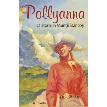 Pollyanna. Călătorie în Munții Stâncoși. Vol. 6 - Harriet Lummis Smith