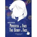 Povestea lui Face. The Story of Face - Remus Runcan