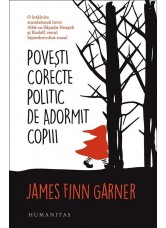 Povesti corecte politic de adormit copiii - James Finn Garner