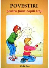 Povestiri pentru tinut copiii treji - Lidia Dan