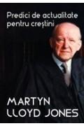 Predici de actualitate pentru crestini - Martyn Lloyd Jones