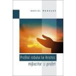 Profilul robului lui Hristos: Mijlocitor și Profet - Daniel Muresan