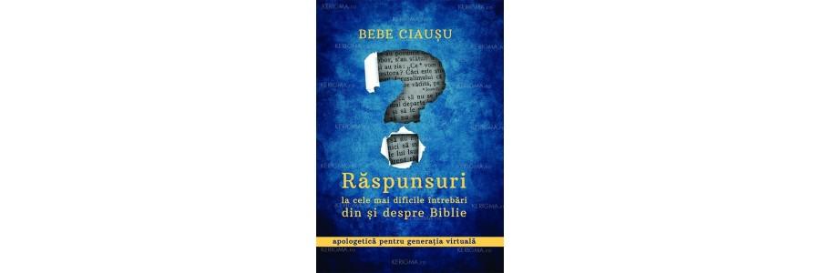 Răspunsuri la cele mai dificile întrebări din și despre Biblie