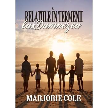 Relatiile in termenii lui Dumnezeu - Marjorie Cole