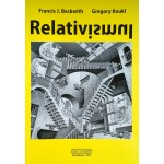 Relativismul - Francis J. Beckwith & Gregory Koul