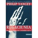 Rugaciunea - Philip Yancey