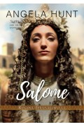 Salome - regina Ierusalimului (seria Anii Tacerii) - Angela Hunt