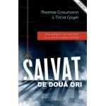 Salvat de două ori. Din bezna urii naziste la lumina iubirii divine - Thomas Graumann, Tricia Goyer