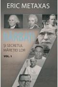 Șapte bărbați și secretul măreției lor. Vol. 1 - Eric Metaxas