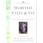 Secretele vitei de vie - Bruce Wilkinson