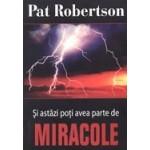 Si astazi poti avea parte de miracole - Pat Robertson