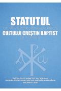 Statul de organizare si functionare a Cultului Crestin Baptist din Romania