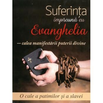 Suferința împreună cu Evanghelia - calea manifestării puterii divine. O cale a patimilor și a slavei  - Daniel Muresan