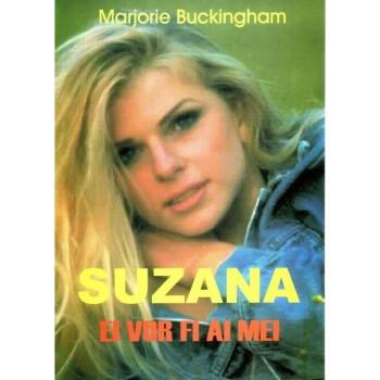 Suzana. Ei vor fi ai mei  - Marjorie Buckingham