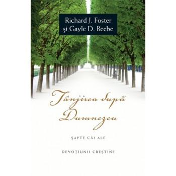 Tanjirea dupa Dumnezeu - Richard J. Foster & Gayle D.