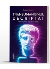 Transumanismul decriptat. Metamorfiza navei lui Tezeu - Pr. Jean Boboc