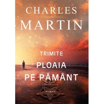 Trimite ploaia pe pamant - Charles Martin