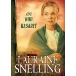 "Un nou răsărit. Seria ""Red River of the North"" - 2 - Lauraine Snelling"