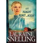 "Un pământ numit ""acasă"". Seria ""Red River of the North"" – 3 - Lauraine Snelling"
