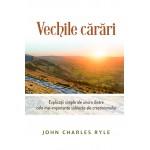 Vechile carari. Explicatii simple ale unora dintre cele mai importante subiecte ale crestinismului - John C. Ryle