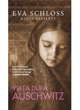 Viața după Auschwitz - Eva Schloss, Karen Bartlett
