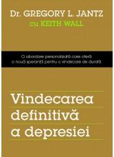 Vindecarea definitivă a depresiei. O abordare personalizată care oferă o nouă speranță pentru o vindecare de durată - Dr. Gregory L. Janz, Keith Wall
